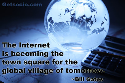 The Internet is the town square for the global village of tomorrow.