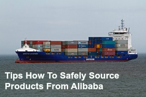 Tips How To Safely Source Products From Alibaba
