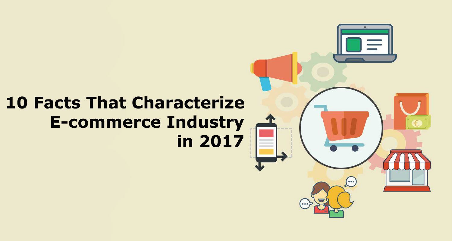 10 Facts that Characterize e-Commerce Industry